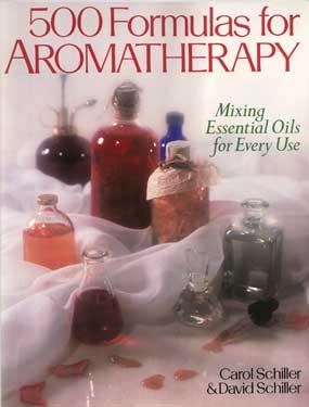 500 Formulas for Aromatherapy by Schiller & Schiller