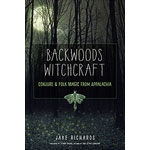 Backwoods Witchcraft by Jake Richards