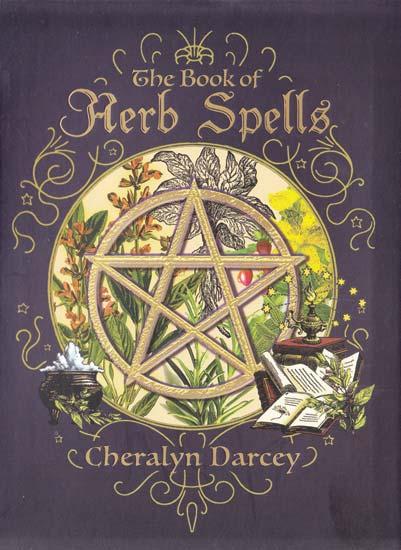 Book of Herb Spells by Cheralyn Darcey