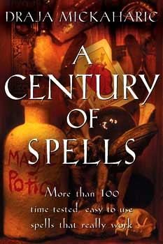 Century of Spells by Draja Mickaharic