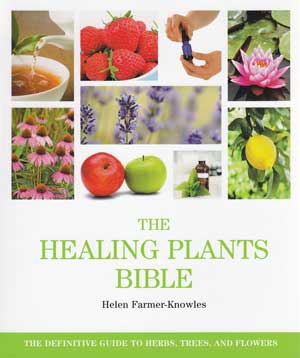 Healing Plants Bible by Helen Farmer-Knowles