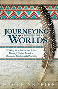 Journeying Between the Worlds by Eagle Skyfire