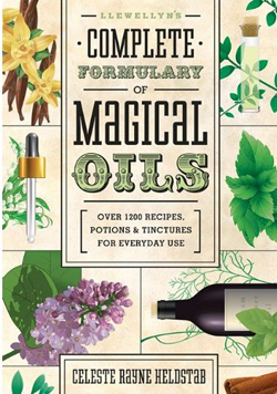 Llewellyn Complete Formulary of Magical Oils by Celeste Rayne Helstab
