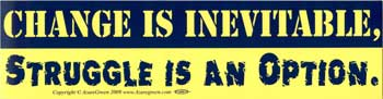 Change is Inevitable. Struggle is an Option. bumper sticker
