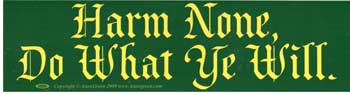 Harm None, Do What Ye Will bumper sticker