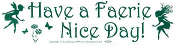 Have a Faerie Nice Day! bumper sticker