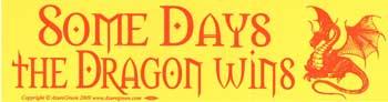 Some Days the Dragon Wins bumper sticker
