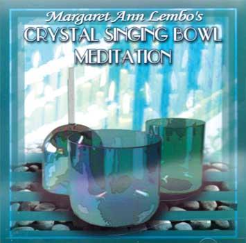 CD: Crystal Singing Bowl Meditation by Margaret Ann Lembo